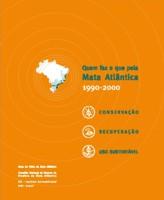 Quem  faz o Que pela Mata Atlântica/ 1990-2000