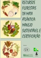Recursos Florestais da Mata Atlântica: Manejo Sustentável e  Certificação